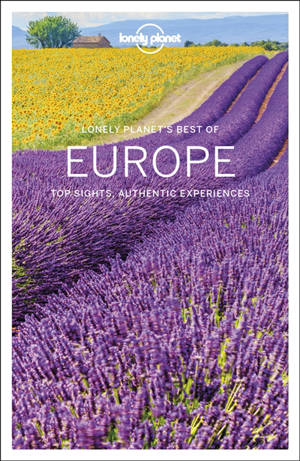 Lonely planet's best of Europe : top sights, authentic experiences