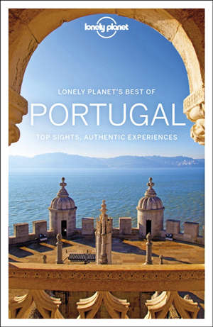 Lonely planet's best of Portugal : top sights, authentic experiences