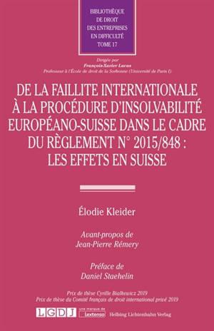 De la faillite internationale à la procédure d'insolvabilité européano-suisse dans le cadre du règlement n° 2015-848 : les effets en Suisse
