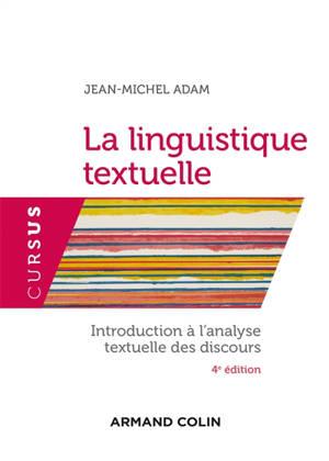 La linguistique textuelle : introduction à l'analyse textuelle des discours