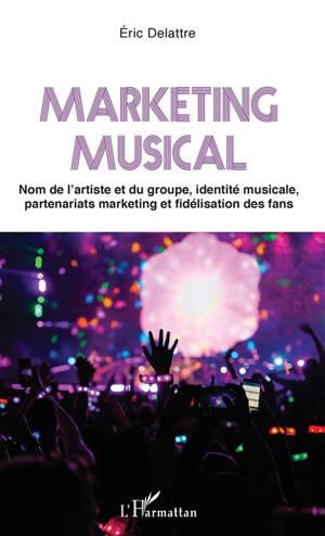 Marketing musical : nom de l'artiste et du groupe, identité musicale, partenariats marketing et fidélisation des fans