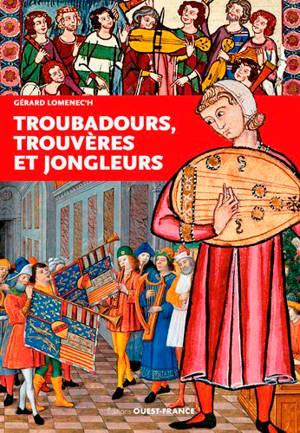 Troubadours, trouvères et jongleurs