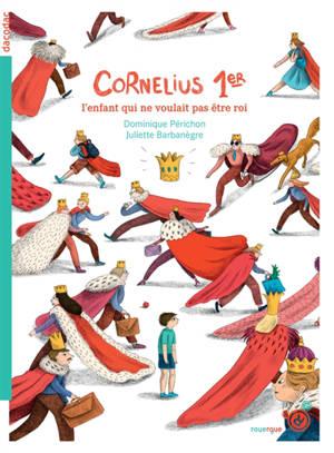 Cornélius 1er : l'enfant qui ne voulait pas être roi