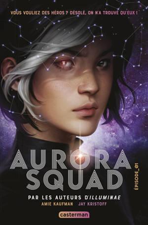 Aurora squad. Volume 1