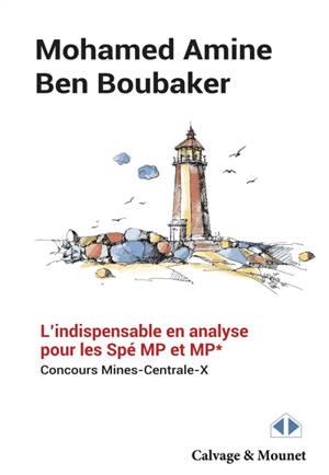 L'indispensable en analyse pour les spé MP et MP* : concours Mines, Centrale, X