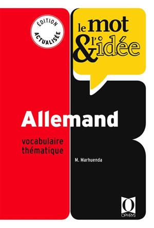 Le mot & l'idée, allemand : vocabulaire thématique