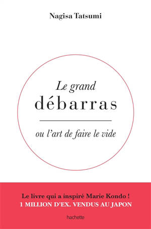 Le grand débarras ou L'art de faire le vide