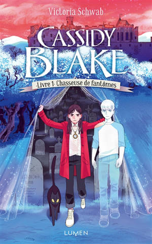 Cassidy Blake. Volume 1, Chasseuse de fantômes