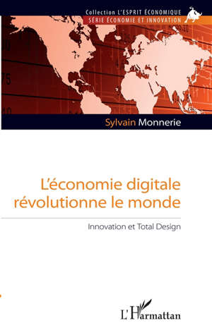 L'économie digitale révolutionne le monde : innovation et total design