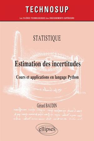 Statistique : estimation des incertitudes : cours et applications en langage Python
