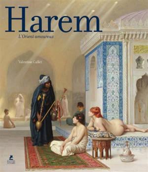 Harem : l'orient amoureux