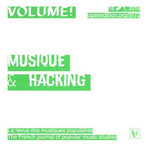 Volume !. n° 16-1, Musique et hacking