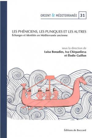 Les Phéniciens, les Puniques et les autres : échanges et identités en Méditerranée ancienne