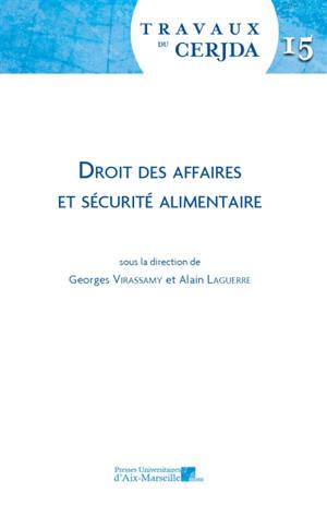 Travaux du CERJDA. Volume 15, Droit des affaires et sécurité alimentaire : workshop de mars 2017