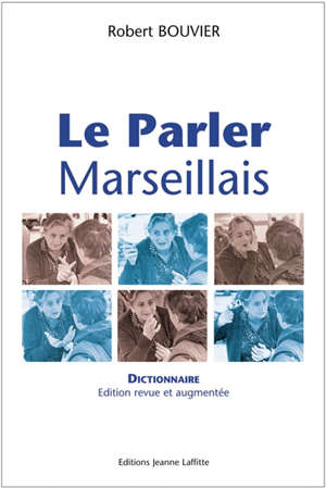 Le parler marseillais : dictionnaire