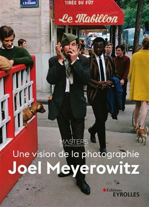Joel Meyerowitz : une vision de la photographie