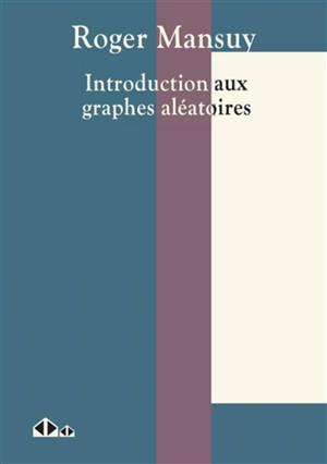 Introduction aux graphes aléatoires