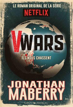 V wars. Volume 1, Ils nous chassent