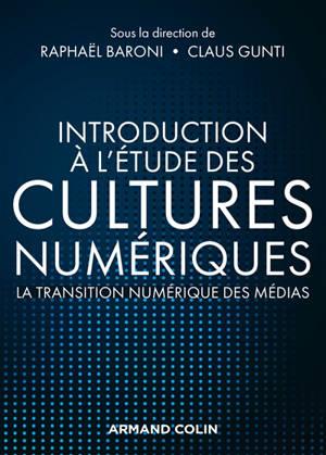 Introduction à l'étude des cultures numériques : la transition numérique des médias