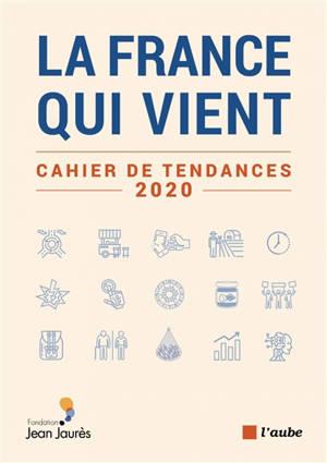 La France qui vient : cahier de tendances 2020