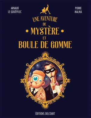 Une aventure de Mystère et Boule de Gomme