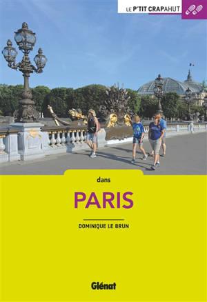 Dans Paris : les quartiers, les hauts lieux, les canaux et les ponts, les bois et les parcs
