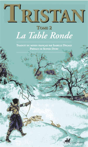 Tristan. Volume 2, La Table ronde