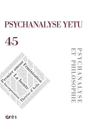 Psychanalyse Yetu. n° 45, Psychanalyse et philosophie