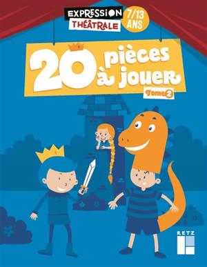 20 pièces à jouer : 7-13 ans. Volume 2