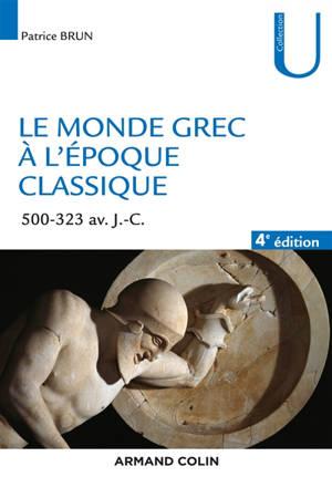 Le monde grec à l'époque classique : 500-323 av. J.-C.