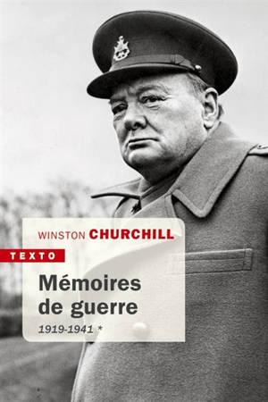 Mémoires de guerre. Volume 1, 1919-février 1941
