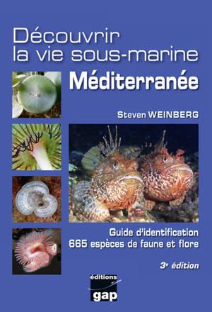Découvrir la vie sous-marine : Méditerranée : guide d'identification, 665 espèces de faune et flore