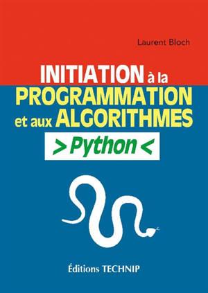 Initiation à la programmation et aux algorithmes : Python
