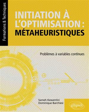 Initiation à l'optimisation : métaheuristiques : problèmes à variables continues