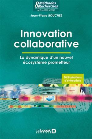 Innovation collaborative : la dynamique d'un nouvel écosystème prometteur