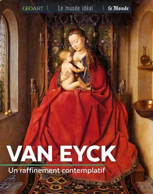 Van Eyck : un raffinement contemplatif