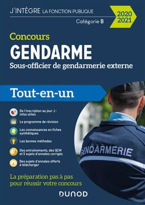 Concours gendarme, sous-officier de gendarmerie externe, catégorie B : tout-en-un 2020-2021