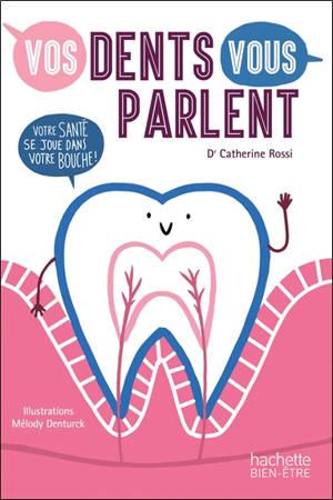 Vos dents vous parlent : votre santé se joue dans votre bouche !