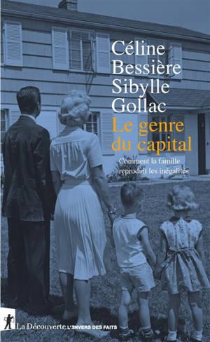 Le genre du capital : comment la famille reproduit les inégalités