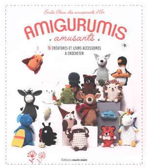 Amigurumis kawaïs : 20 doudous à crocheter