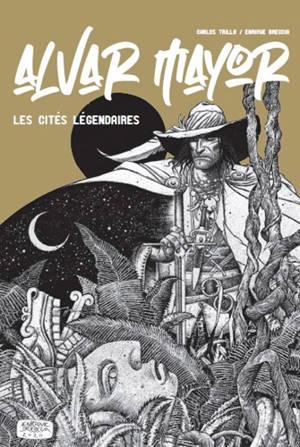 Alvar Mayor : les cités légendaires