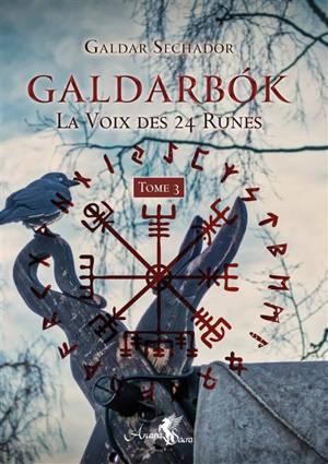Galdarbok, la voix des 24 runes. Volume 3