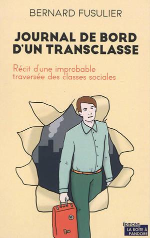 Journal de bord d'un transclasse : récit d'une improbable traversée des classes sociales