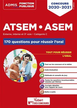 ATSEM, ASEM : externe, interne et 3e voie, catégorie C, 170 questions pour réussir l'oral : concours 2020-2021