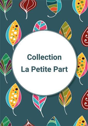Collection La petite part