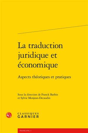 La traduction juridique et économique : aspects théoriques et pratiques