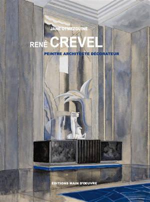 René Crevel : peintre, architecte, décorateur