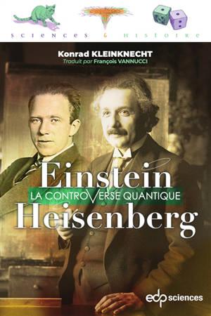 Einstein et Heisenberg : la controverse quantique