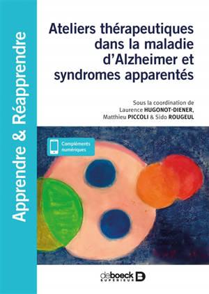 Thérapies non médicamenteuses dans la maladie d'Alzheimer et syndromes apparentés