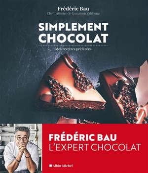 Simplement chocolat : mes recettes préférées